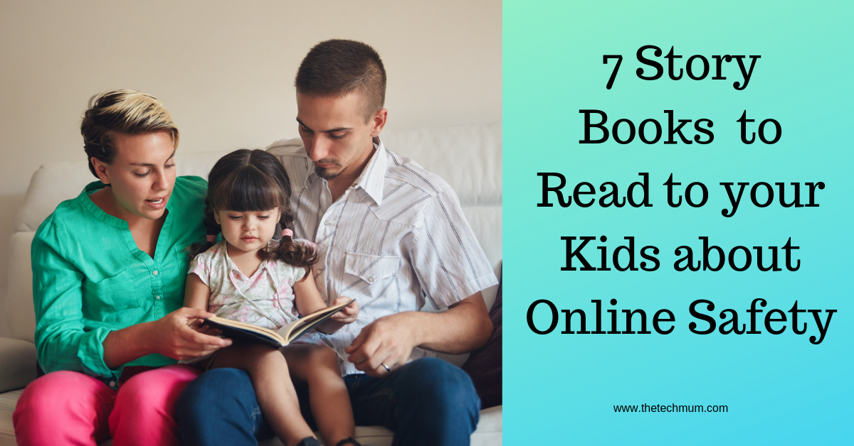 7 Story Books to Read to your Kids about Online Safety - The Tech Mum